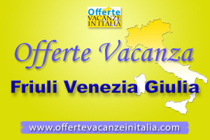 offerte vacanze friuli, venezia, giulia,
