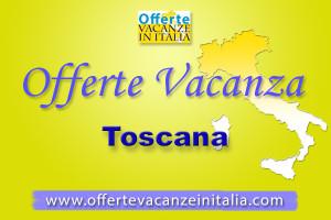 offerte vacanze toscana,