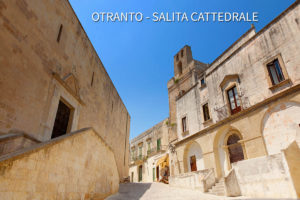 Lecce e il Salento. Otranto, la salita verso la Cattedrale.